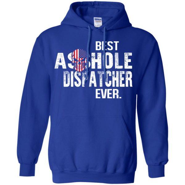Best Asshole Dispatcher Ever T-Shirts, Hoodie, Tank Jobs 10