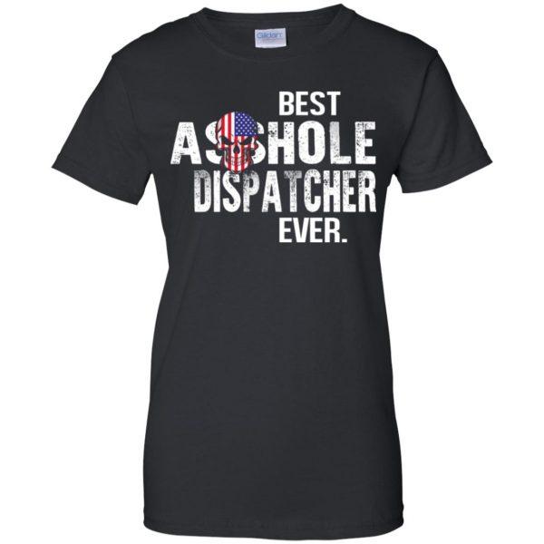 Best Asshole Dispatcher Ever T-Shirts, Hoodie, Tank Jobs 11