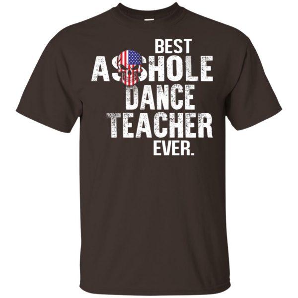 Best Asshole Dance Teacher Ever T-Shirts, Hoodie, Tank Jobs 4