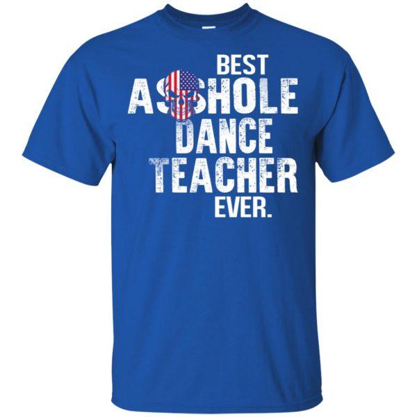 Best Asshole Dance Teacher Ever T-Shirts, Hoodie, Tank Jobs 5