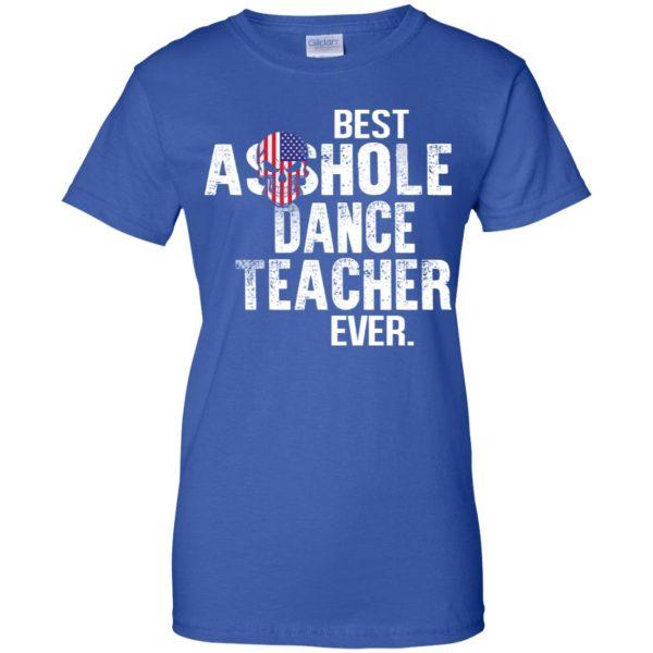 Best Asshole Dance Teacher Ever T-Shirts, Hoodie, Tank Jobs 14