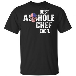 Best Asshole Chef Ever T-Shirts, Hoodie, Tank