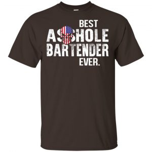 Best Asshole Bartender Ever T-Shirts, Hoodie, Tank Jobs