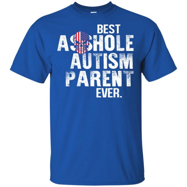 Best Asshole Autism Parent Ever T-Shirts, Hoodie, Tank Family 5