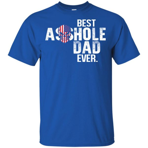 Best Asshole Dad Ever T-Shirts, Hoodie, Tank Family 5