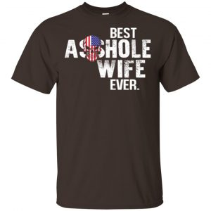 Best Asshole Wife Ever T-Shirts, Hoodie, Tank