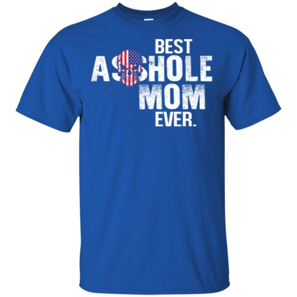 Best Asshole Mom Ever T-Shirts, Hoodie, Tank Family 5