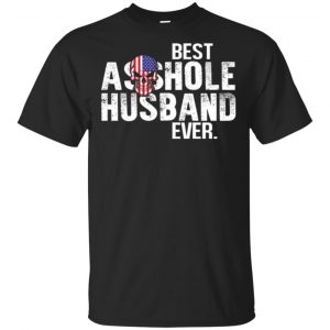 Best Asshole Husband Ever T-Shirts, Hoodie, Tank Family