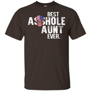 Best Asshole Aunt Ever T-Shirts, Hoodie, Tank