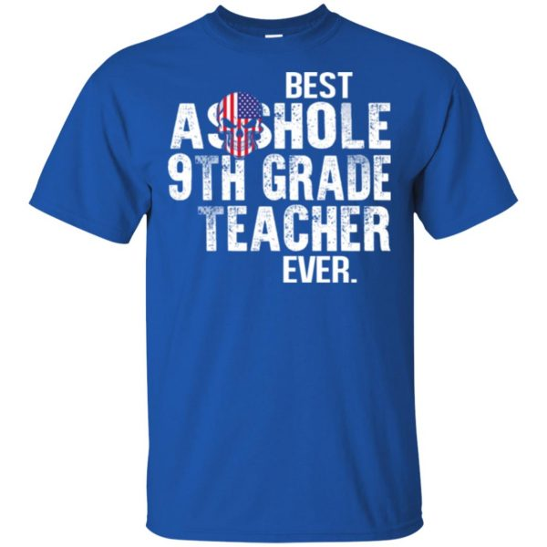 Best Asshole 9th Grade Teacher Ever T-Shirts, Hoodie, Tank Jobs 5