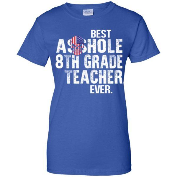 Best Asshole 8th Grade Teacher Ever T-Shirts, Hoodie, Tank Jobs 14