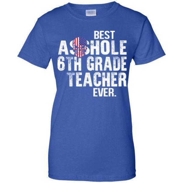 Best Asshole 6th Grade Teacher Ever T-Shirts, Hoodie, Tank Jobs 14