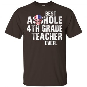 Best Asshole 4th Grade Teacher Ever T-Shirts, Hoodie, Tank Jobs