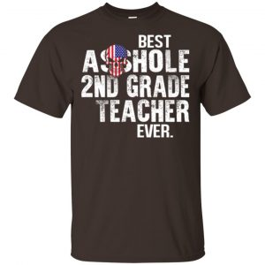 Best Asshole 2nd Grade Teacher Ever T-Shirts, Hoodie, Tank Jobs