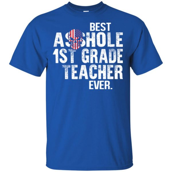 Best Asshole 1st Grade Teacher Ever T-Shirts, Hoodie, Tank Jobs 5