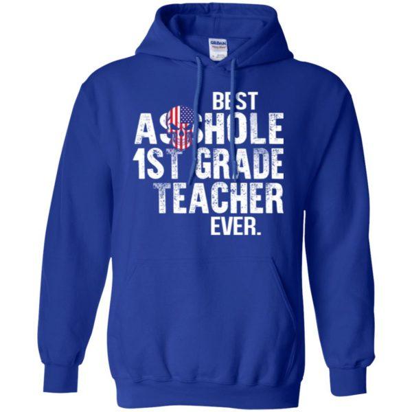 Best Asshole 1st Grade Teacher Ever T-Shirts, Hoodie, Tank Jobs 10