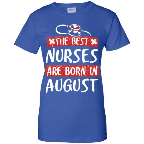 The Best Nurses Are Born In August Birthday T-Shirts, Hoodie, Tank Apparel