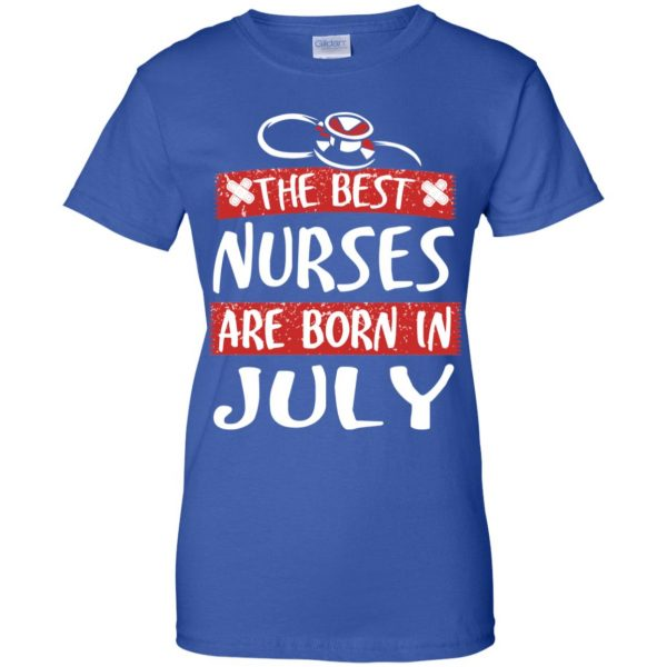 The Best Nurses Are Born In July Birthday T-Shirts, Hoodie, Tank Apparel