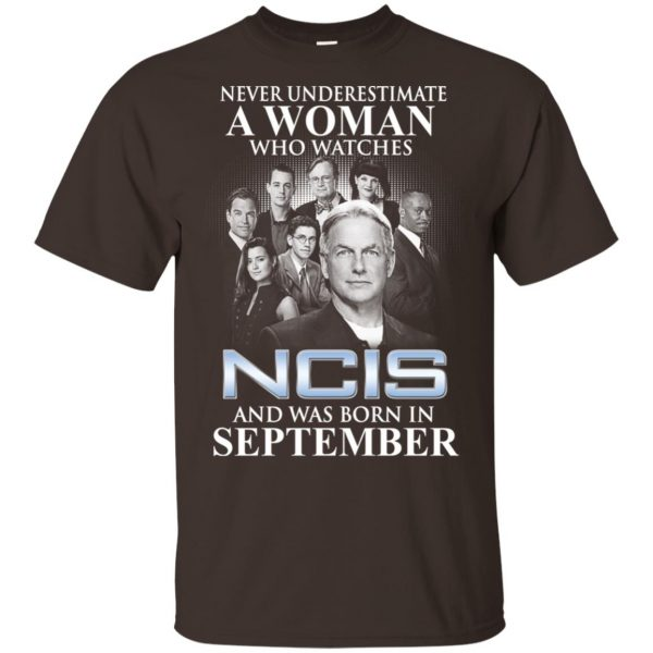 A Woman Who Watches NCIS And Was Born In September T-Shirts, Hoodie, Tank Apparel 4