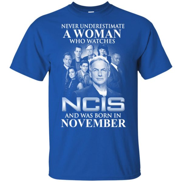 A Woman Who Watches NCIS And Was Born In November T-Shirts, Hoodie, Tank Apparel 5