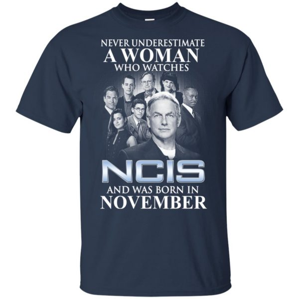 A Woman Who Watches NCIS And Was Born In November T-Shirts, Hoodie, Tank Apparel 6