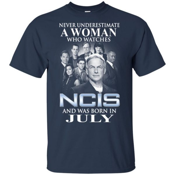 A Woman Who Watches NCIS And Was Born In July T-Shirts, Hoodie, Tank Apparel