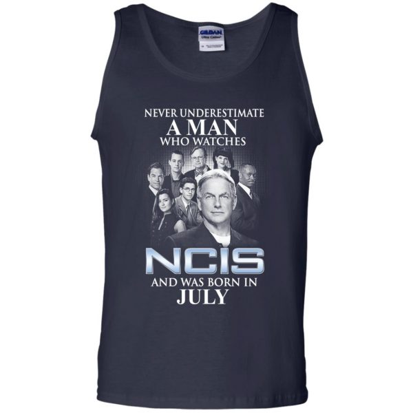A Man Who Watches NCIS And Was Born In July T-Shirts, Hoodie, Tank