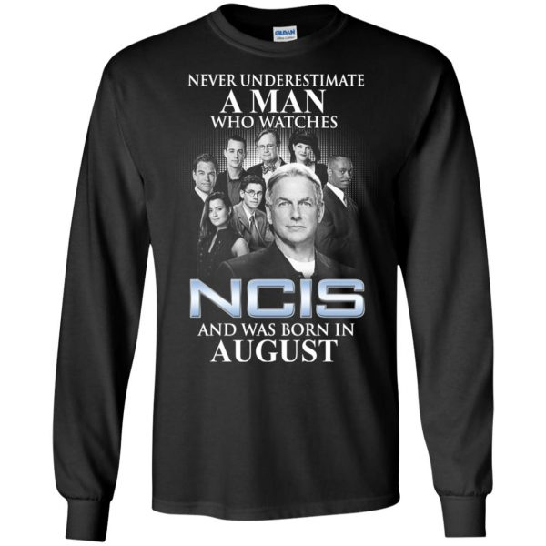 A Man Who Watches NCIS And Was Born In August T-Shirts, Hoodie, Tank