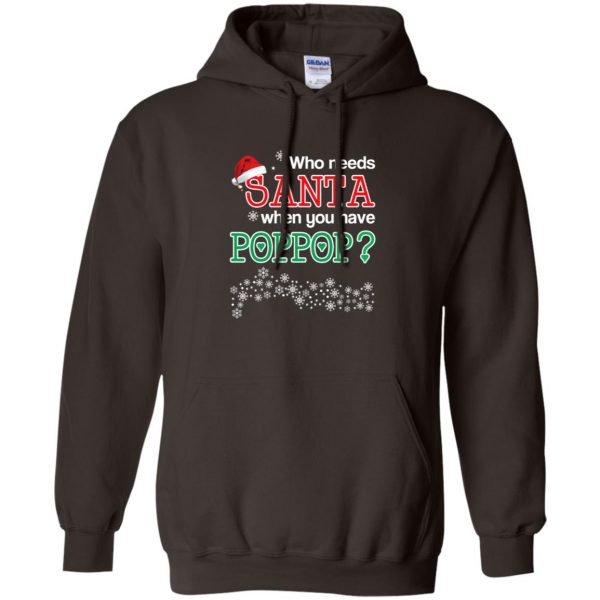Who Needs Santa When You Have Poppop? Christmas T-Shirts, Hoodie, Tank