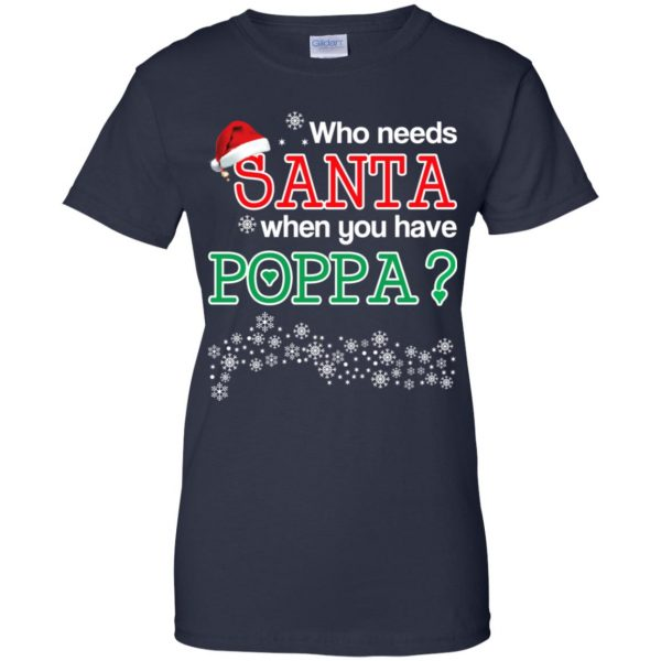 Who Needs Santa When You Have Poppa? Christmas T-Shirts, Hoodie, Tank