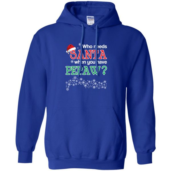 Who Needs Santa When You Have Pepaw? Christmas T-Shirts, Hoodie, Tank