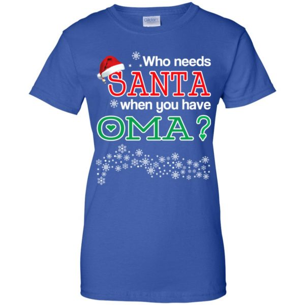 Who Needs Santa When You Have Oma? Christmas T-Shirts, Hoodie, Tank Apparel 14