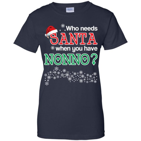 Who Needs Santa When You Have Nonno? Christmas T-Shirts, Hoodie, Tank Apparel 13