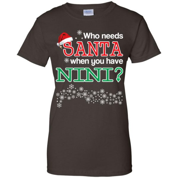 Who Needs Santa When You Have Nini? Christmas T-Shirts, Hoodie, Tank Apparel