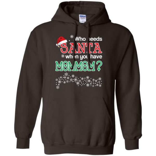 Who Needs Santa When You Have Mommom? Christmas T-Shirts, Hoodie, Tank