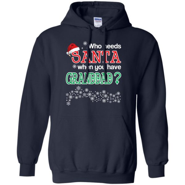 Who Needs Santa When You Have Granddad? Christmas T-Shirts, Hoodie, Tank