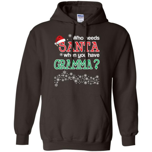Who Needs Santa When You Have Gramma? Christmas T-Shirts, Hoodie, Tank