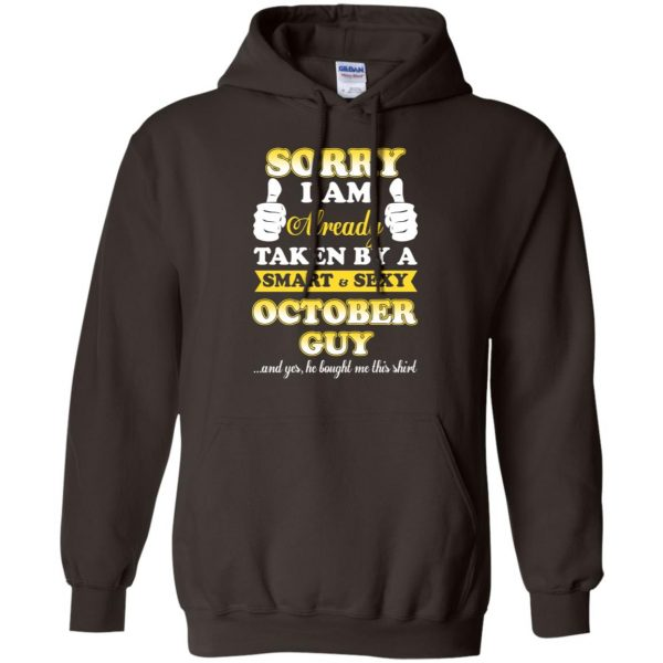 Sorry I Am Already Taken By A Smart & Sexy October Guy T-Shirts, Hoodie, Tank Apparel 9