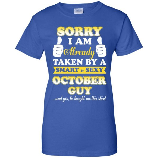 Sorry I Am Already Taken By A Smart & Sexy October Guy T-Shirts, Hoodie, Tank Apparel 14