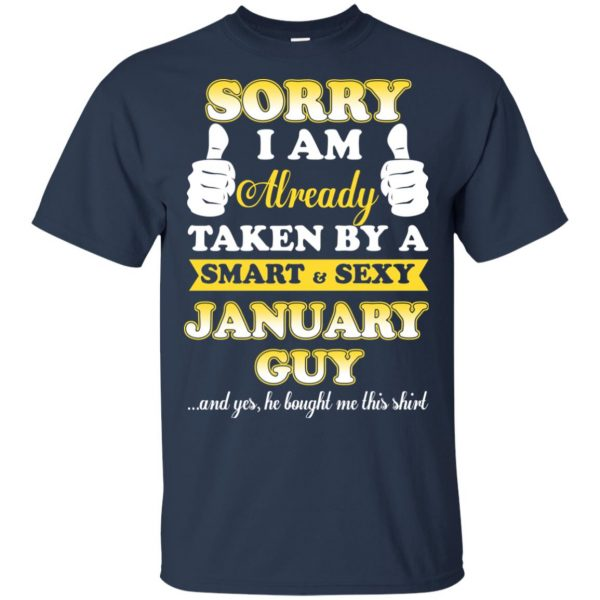 Sorry I Am Already Taken By A Smart & Sexy January Guy T-Shirts, Hoodie, Tank Apparel