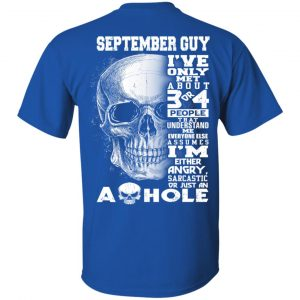 September Guy I've Only Met About 3 Or 4 People T-Shirts, Hoodie, Tank Apparel 2