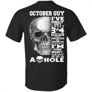 October Guy I've Only Met About 3 Or 4 People T-Shirts, Hoodie, Tank Apparel