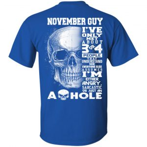 November Guy I've Only Met About 3 Or 4 People T-Shirts, Hoodie, Tank