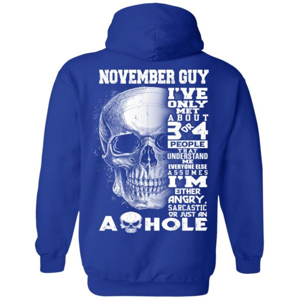 November Guy I've Only Met About 3 Or 4 People T-Shirts, Hoodie, Tank Apparel