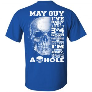 May Guy I've Only Met About 3 Or 4 People T-Shirts, Hoodie, Tank Apparel