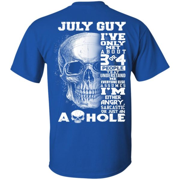 July Guy I've Only Met About 3 Or 4 People T-Shirts, Hoodie, Tank Apparel 4
