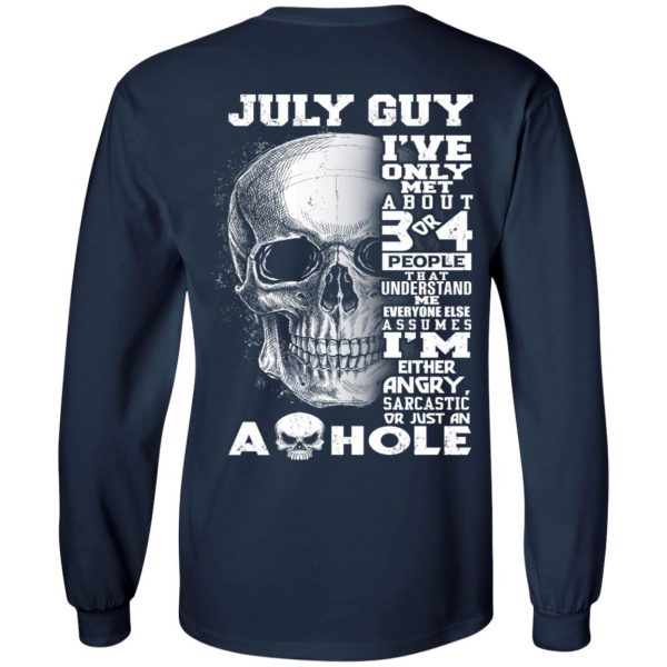 July Guy I've Only Met About 3 Or 4 People T-Shirts, Hoodie, Tank Apparel 8