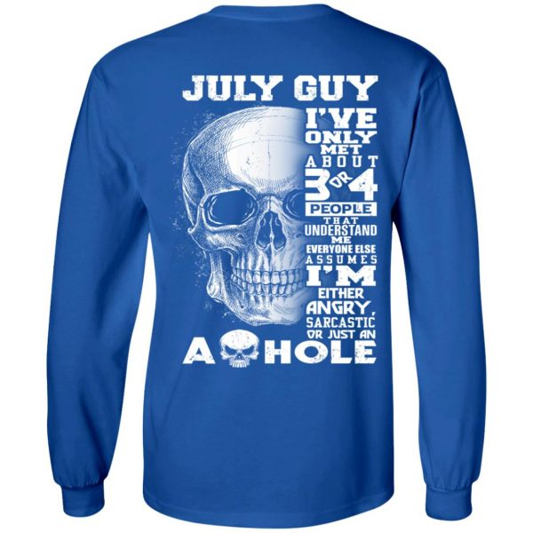 July Guy I've Only Met About 3 Or 4 People T-Shirts, Hoodie, Tank Apparel