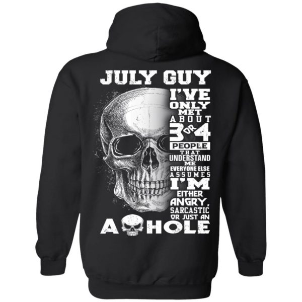 July Guy I've Only Met About 3 Or 4 People T-Shirts, Hoodie, Tank Apparel 11