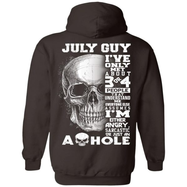 July Guy I've Only Met About 3 Or 4 People T-Shirts, Hoodie, Tank Apparel 13